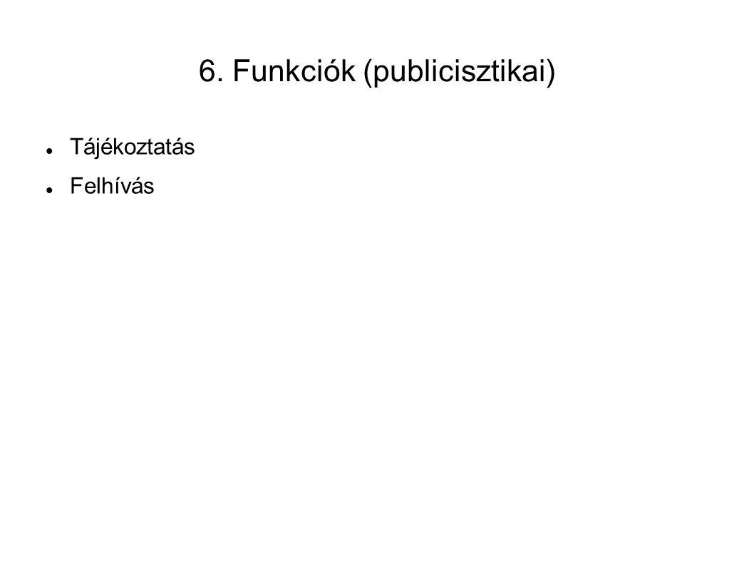 6. Funkciók (publicisztikai)