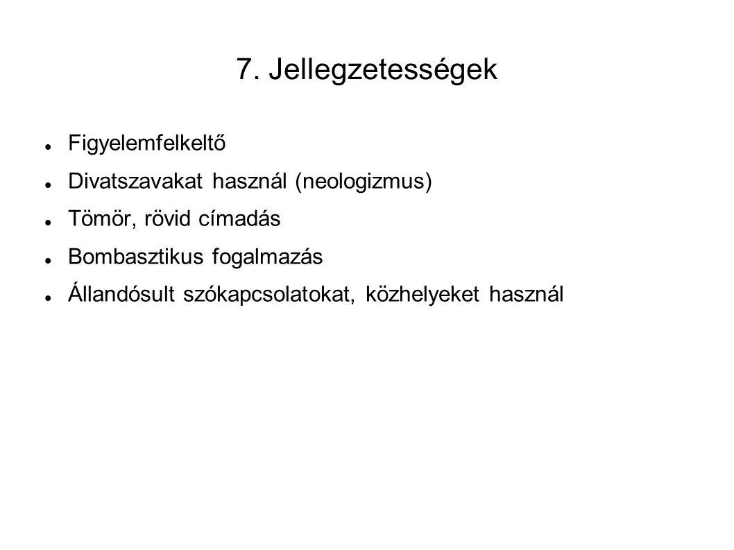 7. Jellegzetességek Figyelemfelkeltő