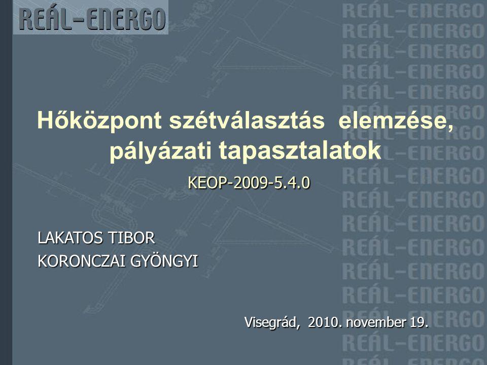 Hőközpont szétválasztás elemzése, pályázati tapasztalatok KEOP-2009-5
