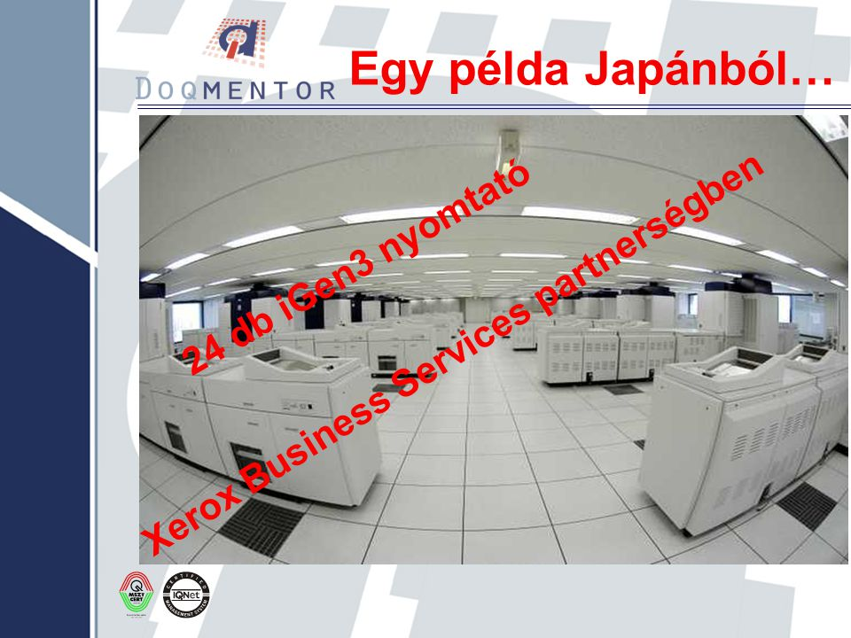 Egy példa Japánból… 24 db iGen3 nyomtató