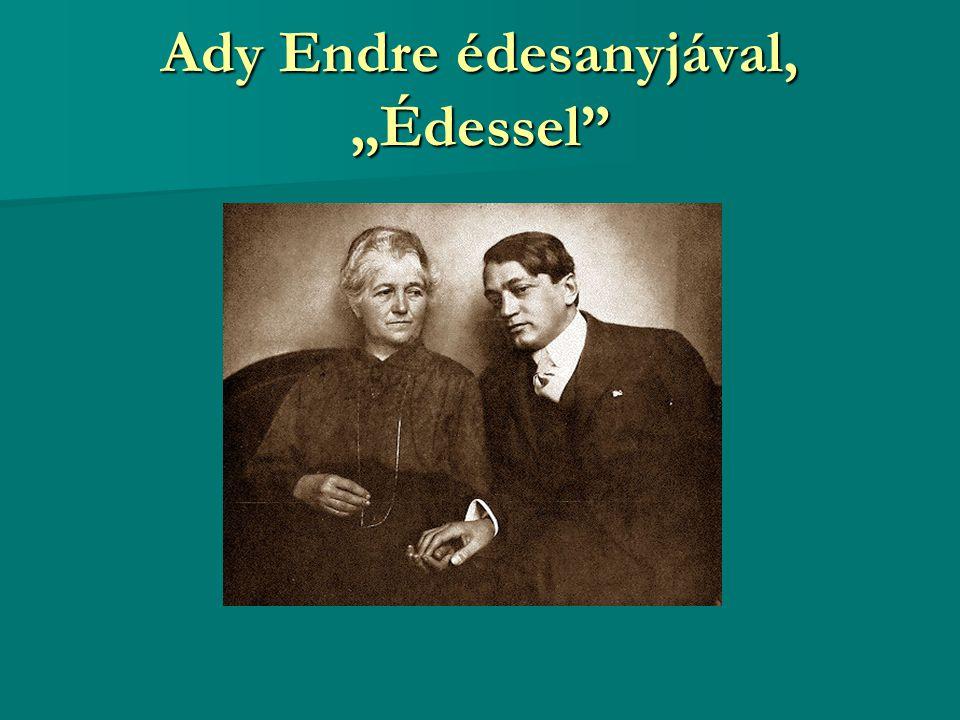 """Ady Endre édesanyjával, """"Édessel"""