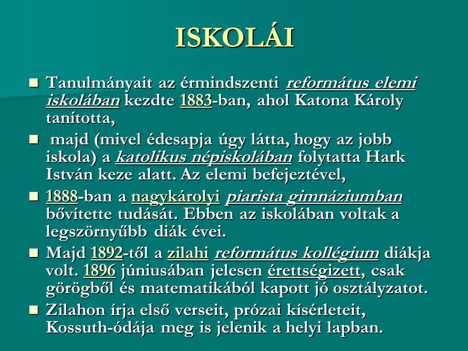 ISKOLÁI Tanulmányait az érmindszenti református elemi iskolában kezdte 1883-ban, ahol Katona Károly tanította,