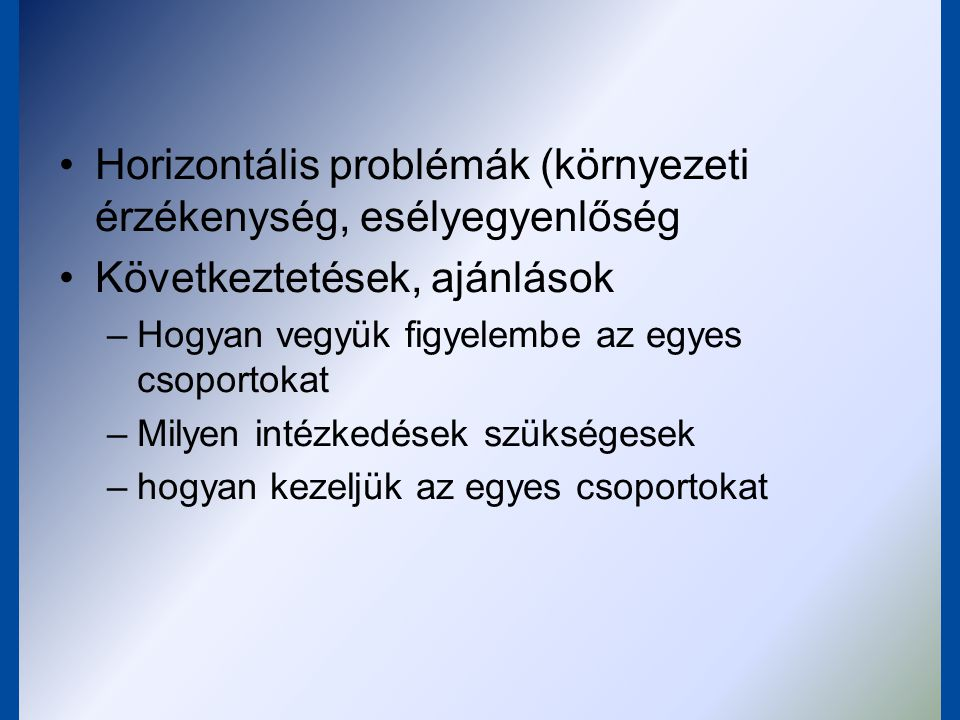 Horizontális problémák (környezeti érzékenység, esélyegyenlőség