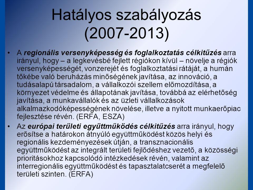 Hatályos szabályozás (2007-2013)