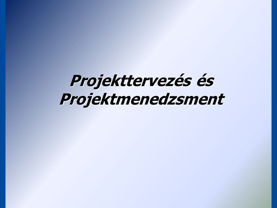 Projekttervezés és Projektmenedzsment