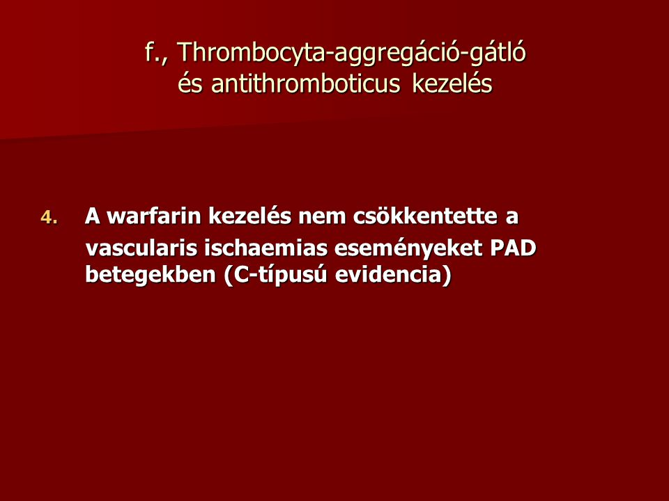 f., Thrombocyta-aggregáció-gátló és antithromboticus kezelés