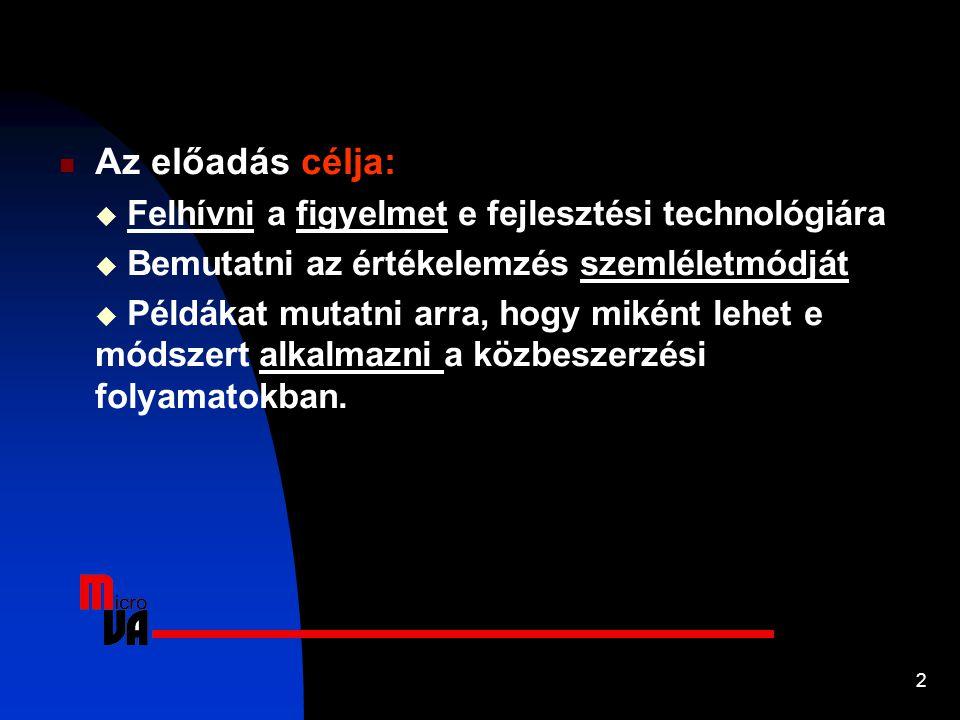 Az előadás célja: Felhívni a figyelmet e fejlesztési technológiára