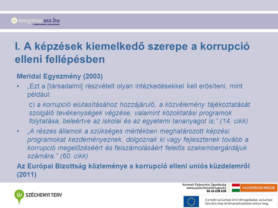 I. A képzések kiemelkedő szerepe a korrupció elleni fellépésben