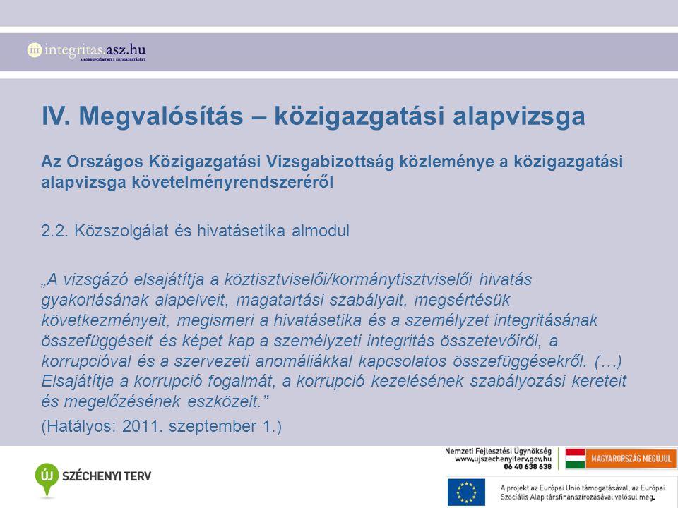 IV. Megvalósítás – közigazgatási alapvizsga