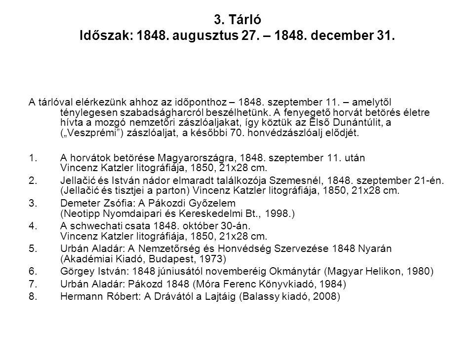 3. Tárló Időszak: 1848. augusztus 27. – 1848. december 31.