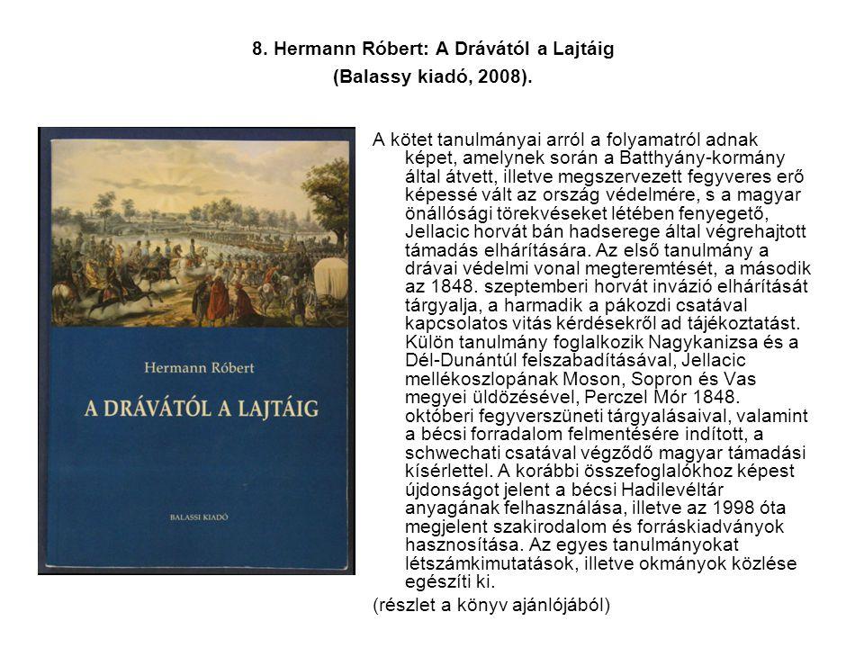 8. Hermann Róbert: A Drávától a Lajtáig (Balassy kiadó, 2008).