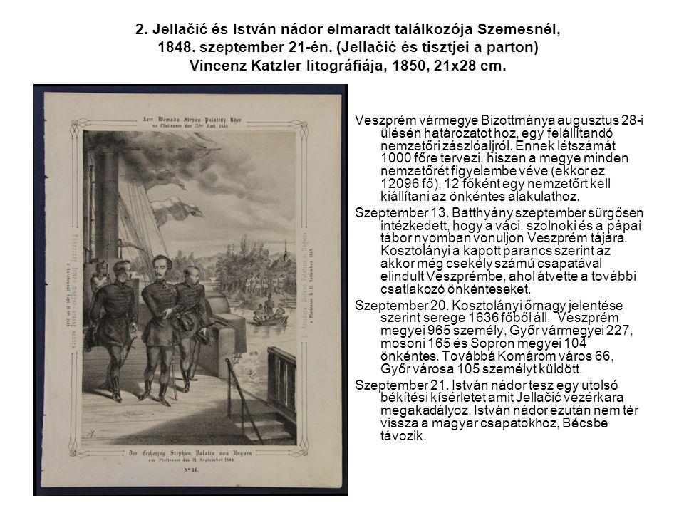 2. Jellačić és István nádor elmaradt találkozója Szemesnél, 1848