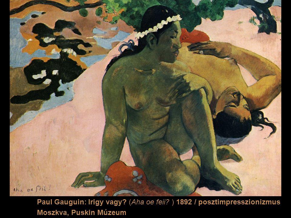 Paul Gauguin: Irigy vagy (Aha oe feii ) 1892 / posztimpresszionizmus