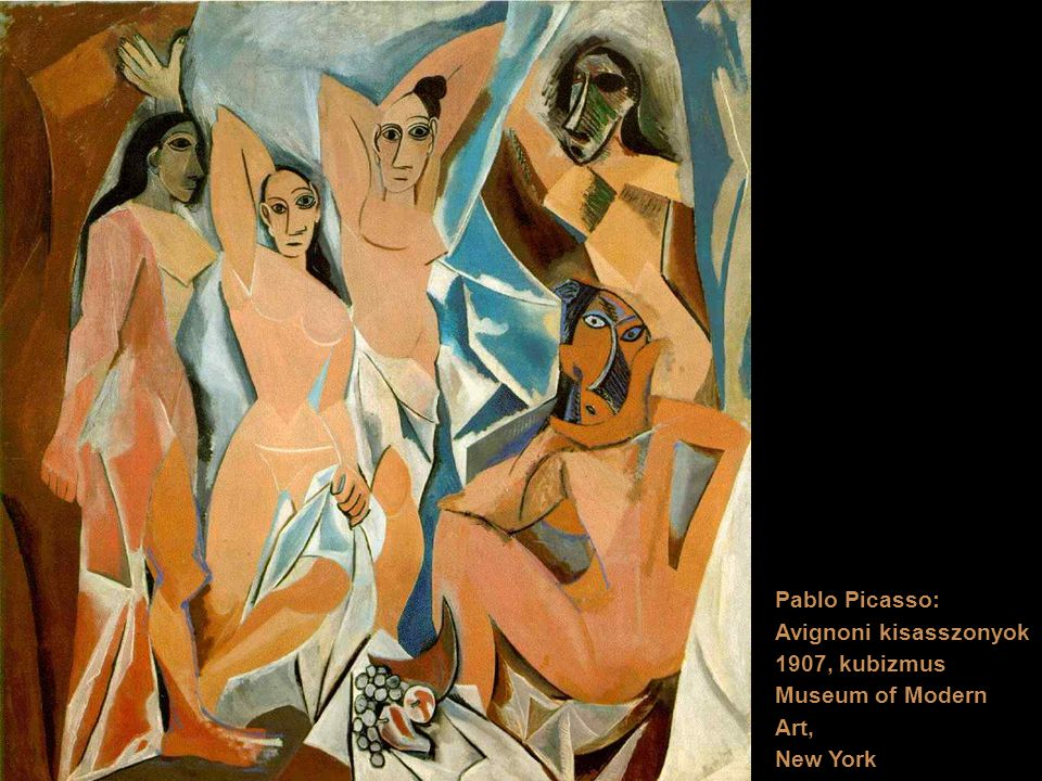 Pablo Picasso: Avignoni kisasszonyok 1907, kubizmus Museum of Modern Art, New York