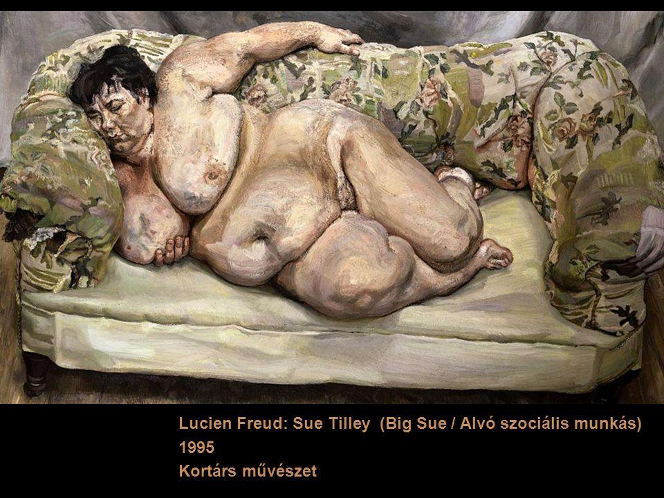 Lucien Freud: Sue Tilley (Big Sue / Alvó szociális munkás)