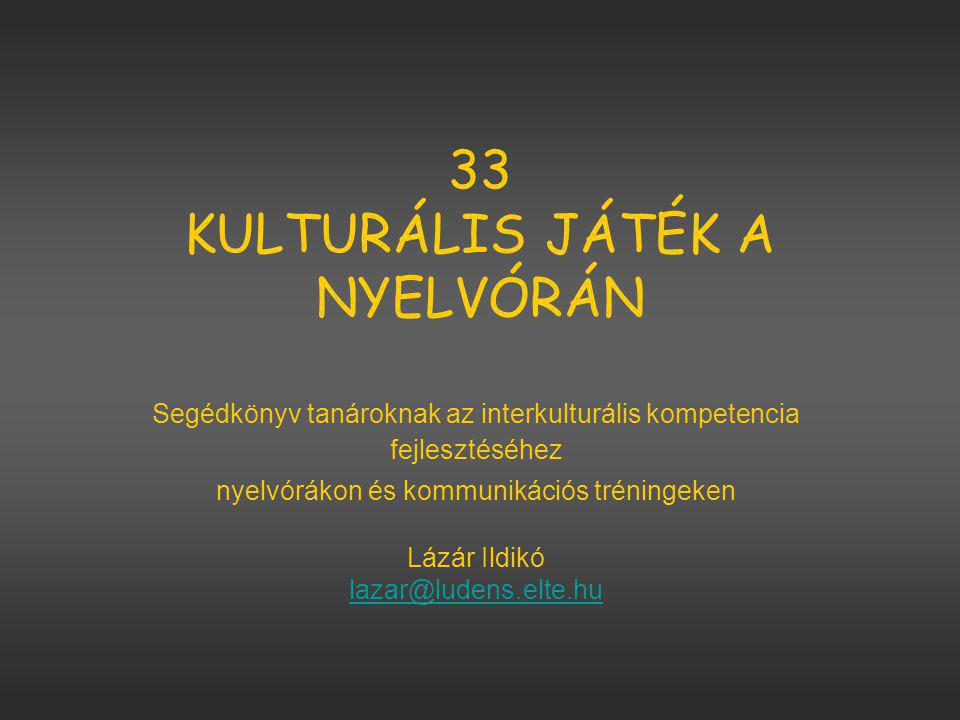 33 KULTURÁLIS JÁTÉK A NYELVÓRÁN