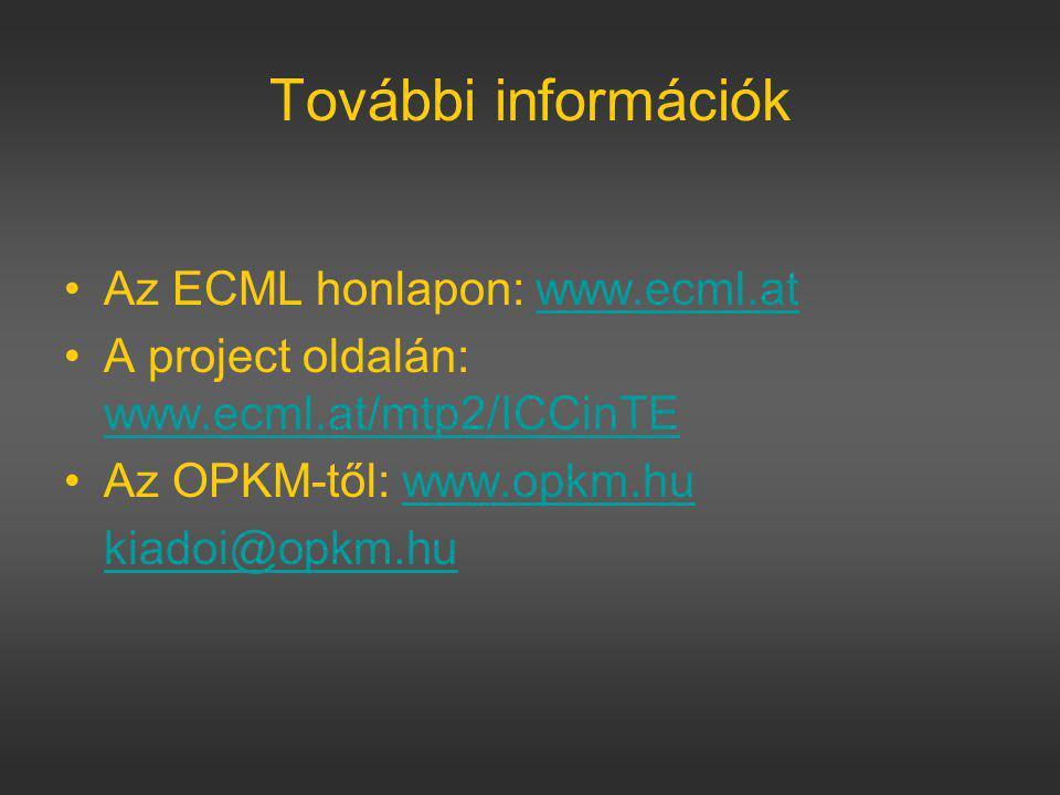További információk Az ECML honlapon: www.ecml.at