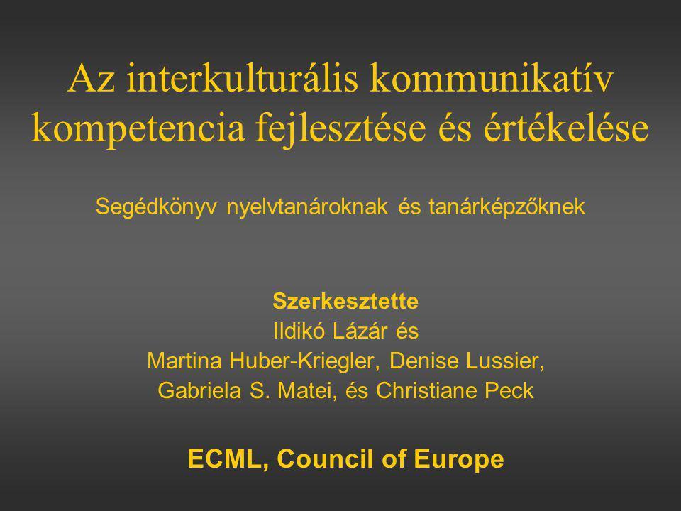 Az interkulturális kommunikatív kompetencia fejlesztése és értékelése Segédkönyv nyelvtanároknak és tanárképzőknek
