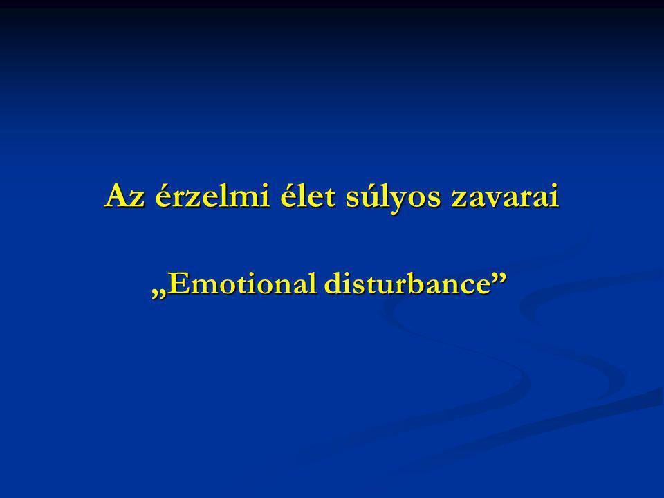 Az érzelmi élet súlyos zavarai