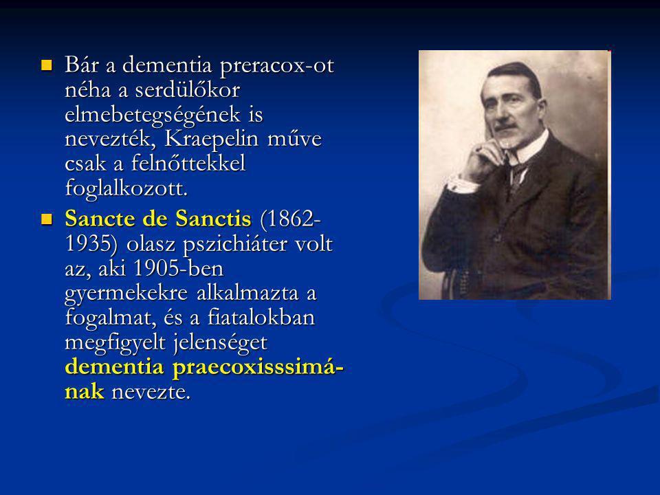 Bár a dementia preracox-ot néha a serdülőkor elmebetegségének is nevezték, Kraepelin műve csak a felnőttekkel foglalkozott.
