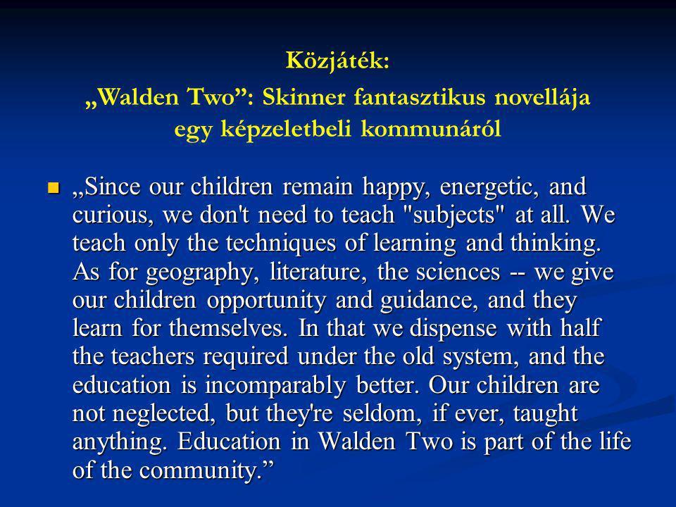 """Közjáték: """"Walden Two : Skinner fantasztikus novellája egy képzeletbeli kommunáról."""