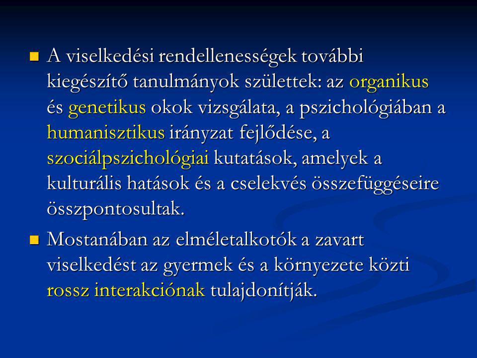A viselkedési rendellenességek további kiegészítő tanulmányok születtek: az organikus és genetikus okok vizsgálata, a pszichológiában a humanisztikus irányzat fejlődése, a szociálpszichológiai kutatások, amelyek a kulturális hatások és a cselekvés összefüggéseire összpontosultak.