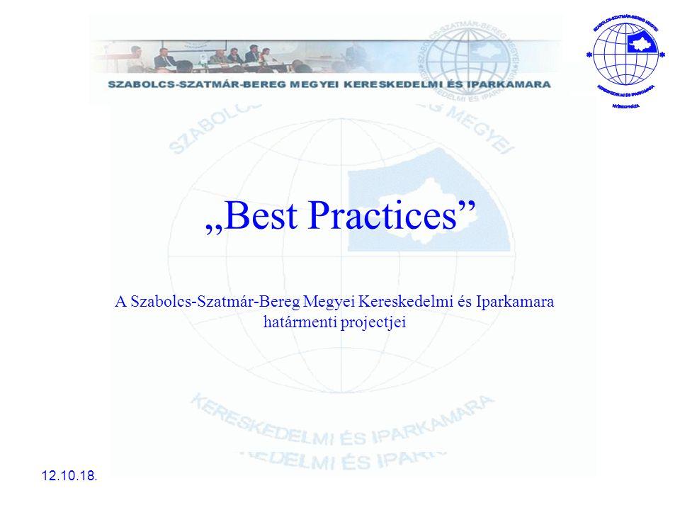 """""""Best Practices A Szabolcs-Szatmár-Bereg Megyei Kereskedelmi és Iparkamara határmenti projectjei."""