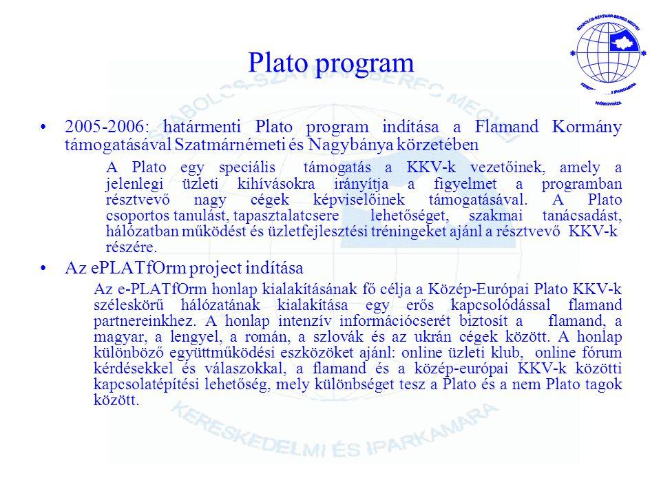 Plato program 2005-2006: határmenti Plato program indítása a Flamand Kormány támogatásával Szatmárnémeti és Nagybánya körzetében.