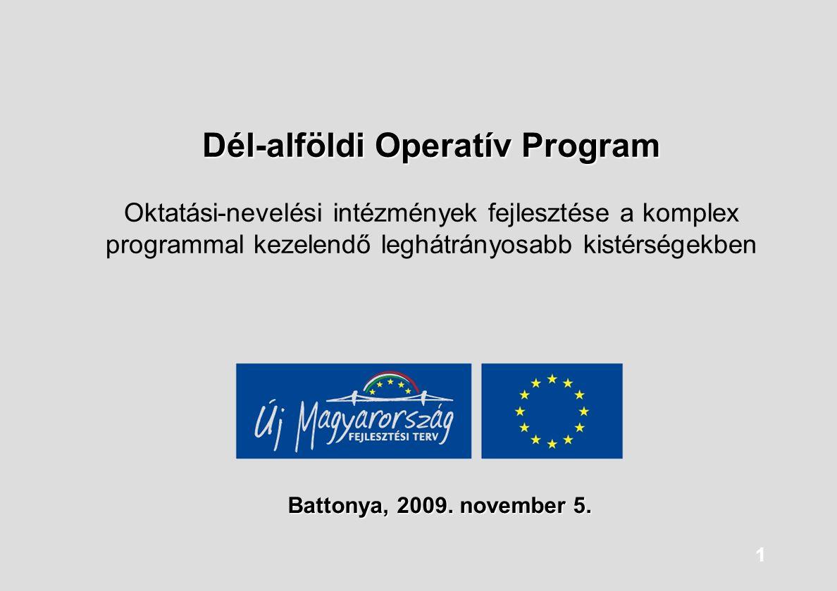 Dél-alföldi Operatív Program Oktatási-nevelési intézmények fejlesztése a komplex programmal kezelendő leghátrányosabb kistérségekben