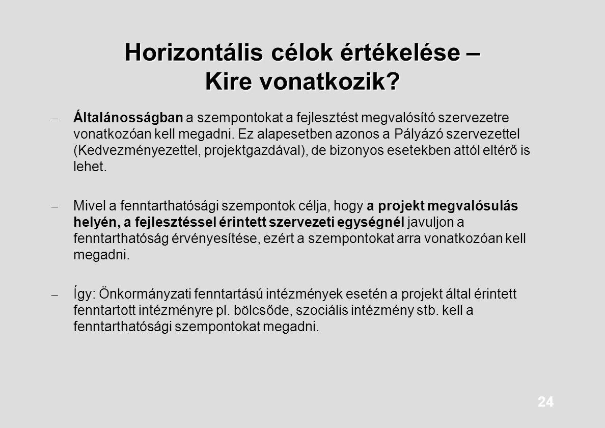 Horizontális célok értékelése – Kire vonatkozik