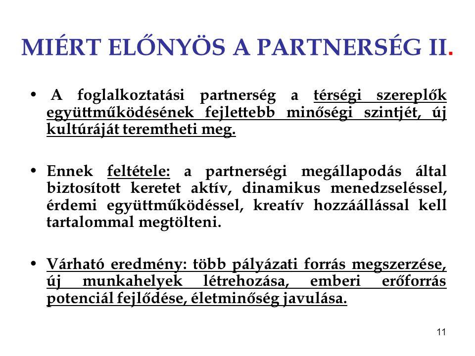 MIÉRT ELŐNYÖS A PARTNERSÉG II.