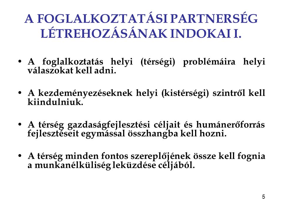 A FOGLALKOZTATÁSI PARTNERSÉG LÉTREHOZÁSÁNAK INDOKAI I.