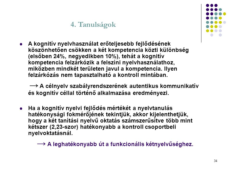 → A leghatékonyabb út a funkcionális kétnyelvűséghez.