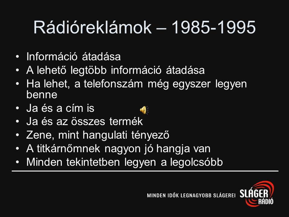 Rádióreklámok – 1985-1995 Információ átadása