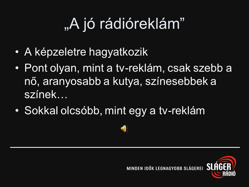 """""""A jó rádióreklám A képzeletre hagyatkozik"""