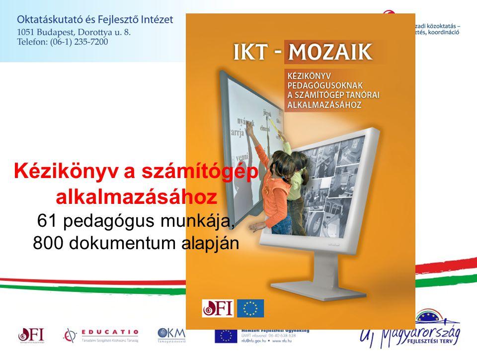 Kézikönyv a számítógép alkalmazásához 61 pedagógus munkája, 800 dokumentum alapján