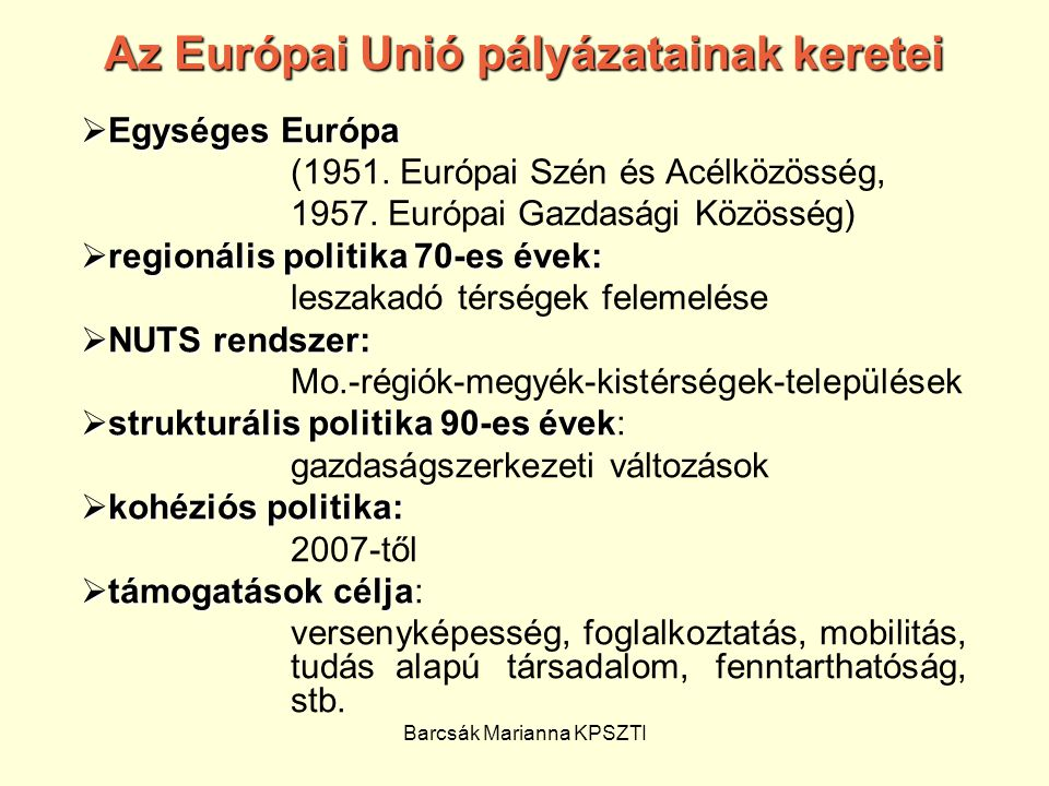 Az Európai Unió pályázatainak keretei
