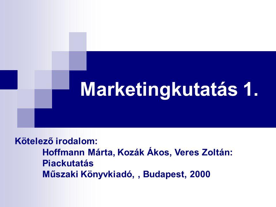 Marketingkutatás 1. Kötelező irodalom: