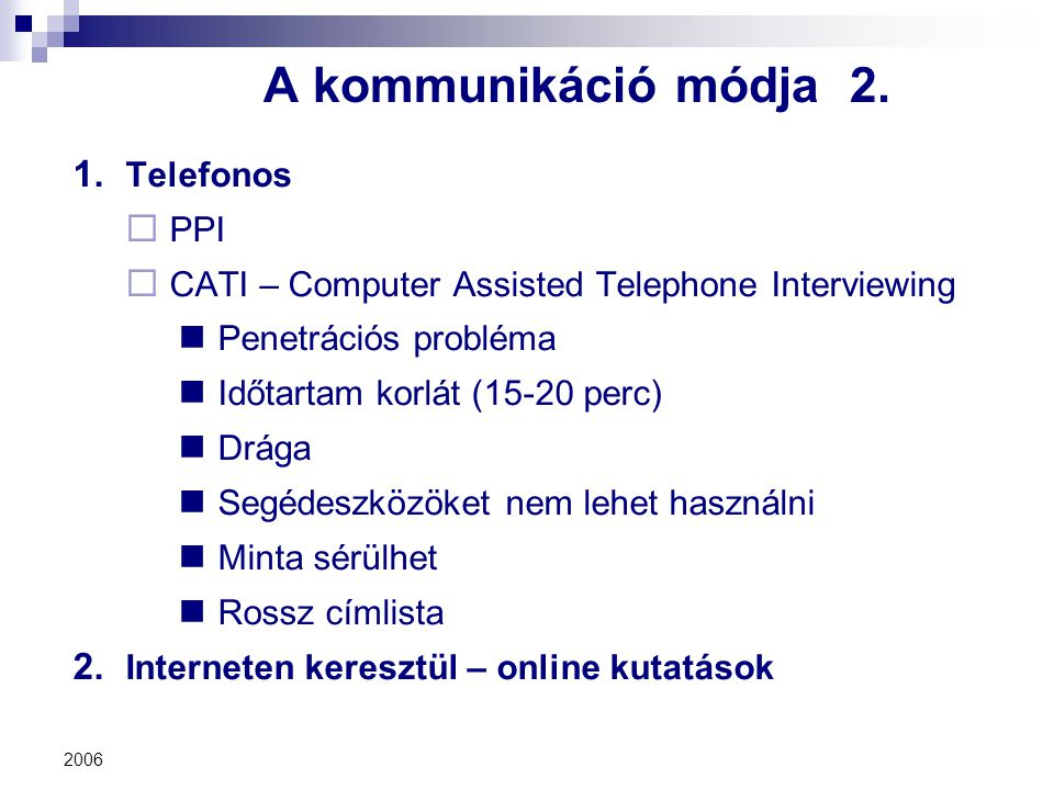 A kommunikáció módja 2. Telefonos PPI