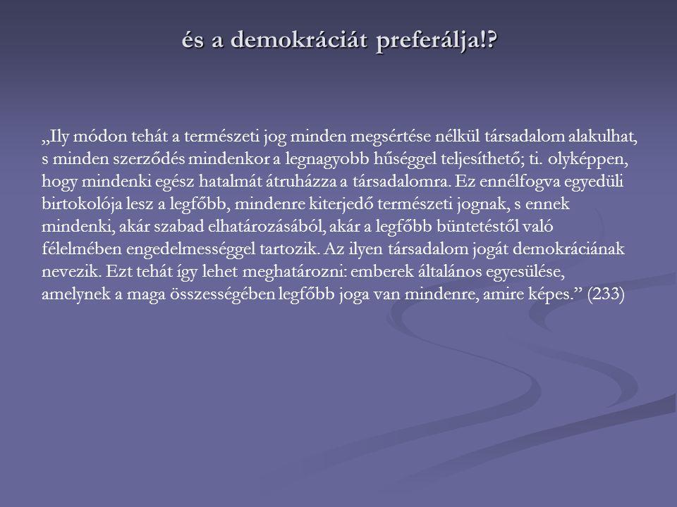 és a demokráciát preferálja!