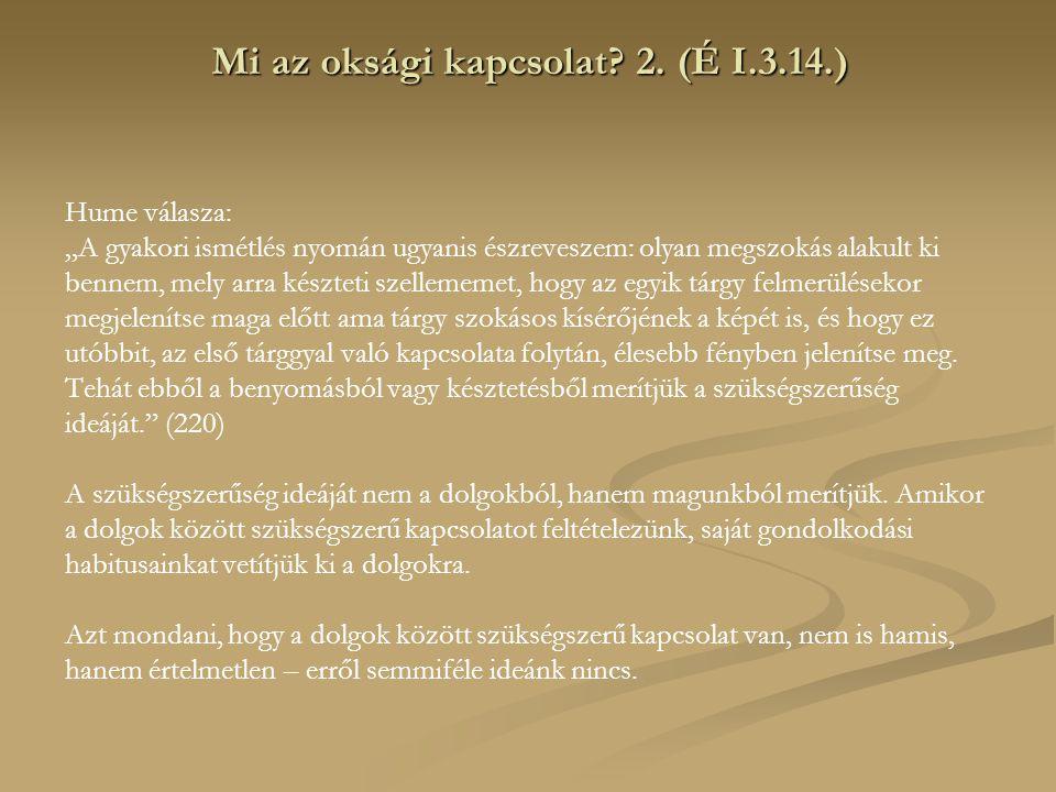 Mi az oksági kapcsolat 2. (É I.3.14.)