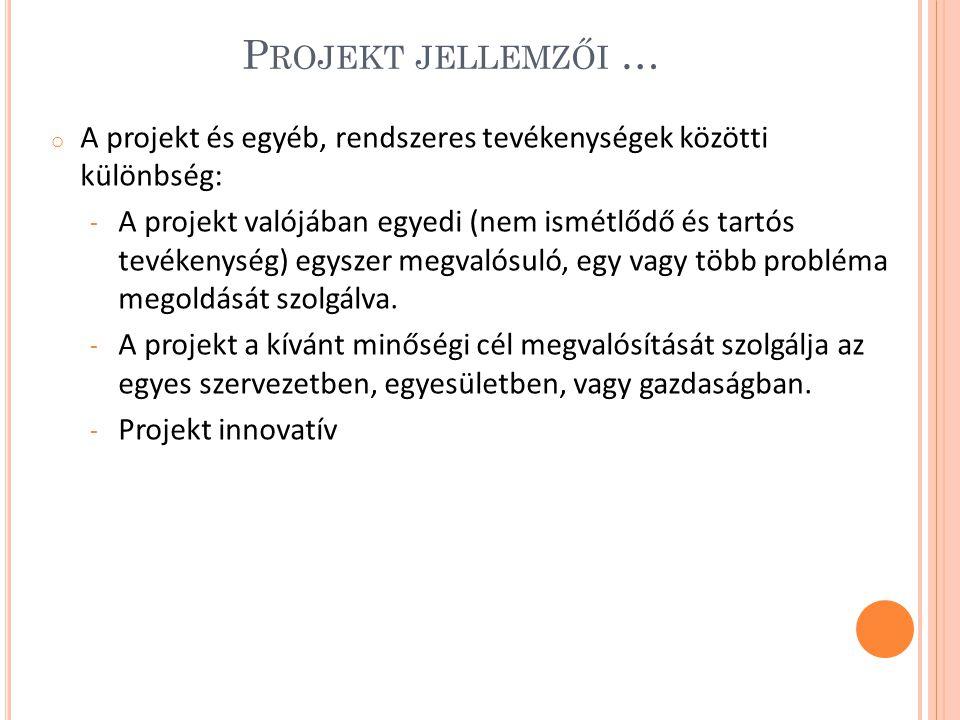 Projekt jellemzői … A projekt és egyéb, rendszeres tevékenységek közötti különbség: