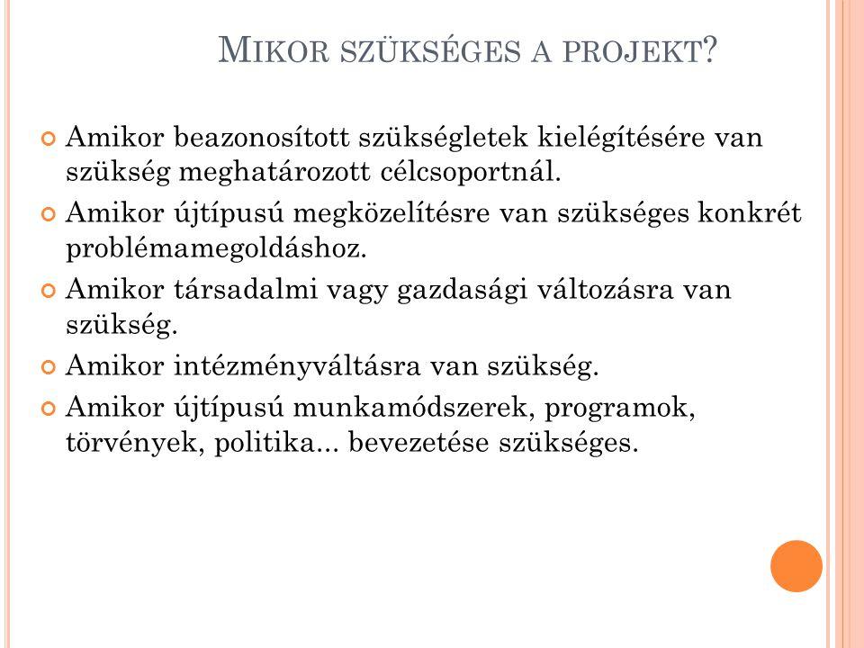 Mikor szükséges a projekt