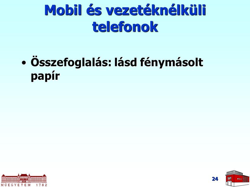 Mobil és vezetéknélküli telefonok