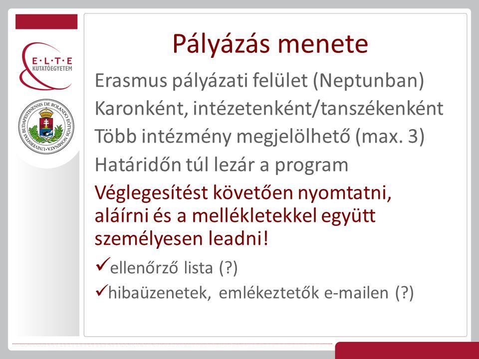 Pályázás menete Erasmus pályázati felület (Neptunban)