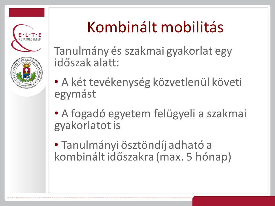 Kombinált mobilitás Tanulmány és szakmai gyakorlat egy időszak alatt: