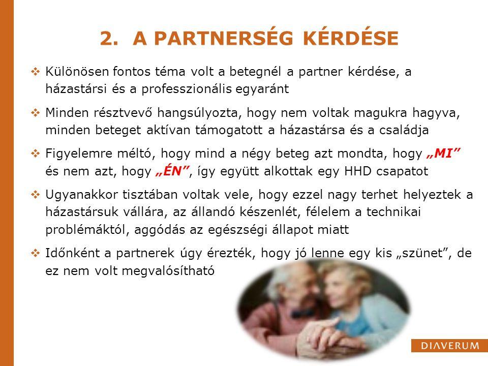 2. A PARTNERSÉG KÉRDÉSE Különösen fontos téma volt a betegnél a partner kérdése, a házastársi és a professzionális egyaránt.