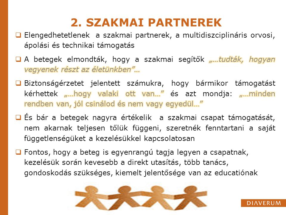 2. SZAKMAI PARTNEREK Elengedhetetlenek a szakmai partnerek, a multidiszciplináris orvosi, ápolási és technikai támogatás.
