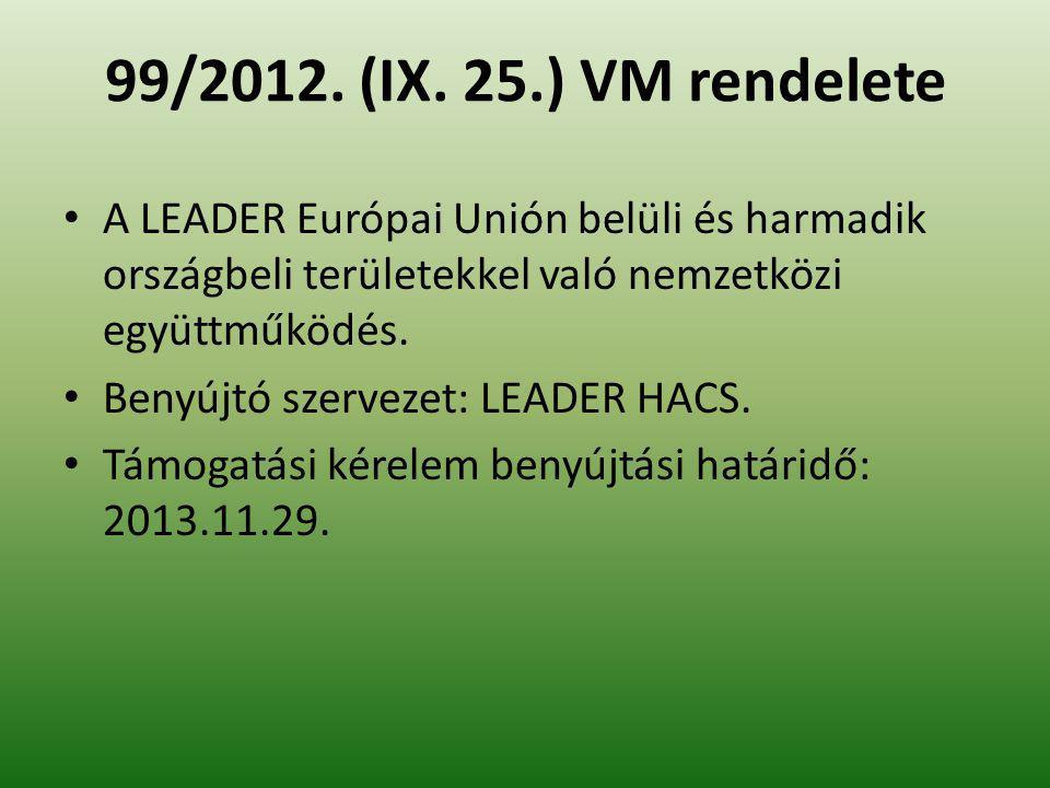 99/2012. (IX. 25.) VM rendelete A LEADER Európai Unión belüli és harmadik országbeli területekkel való nemzetközi együttműködés.