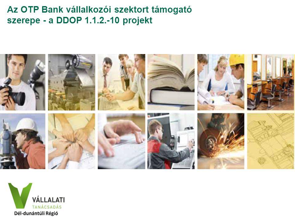 Az OTP Bank vállalkozói szektort támogató szerepe - a DDOP 1. 1. 2